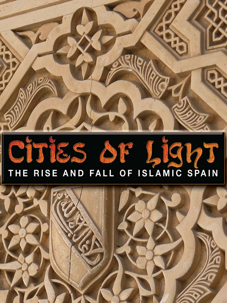 Cities of Light : The Rise and Fall of Islamic Spain - 3
