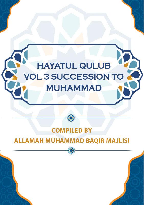 Hayatul-Qulub-Vol-3-Succession-to-Muhammad