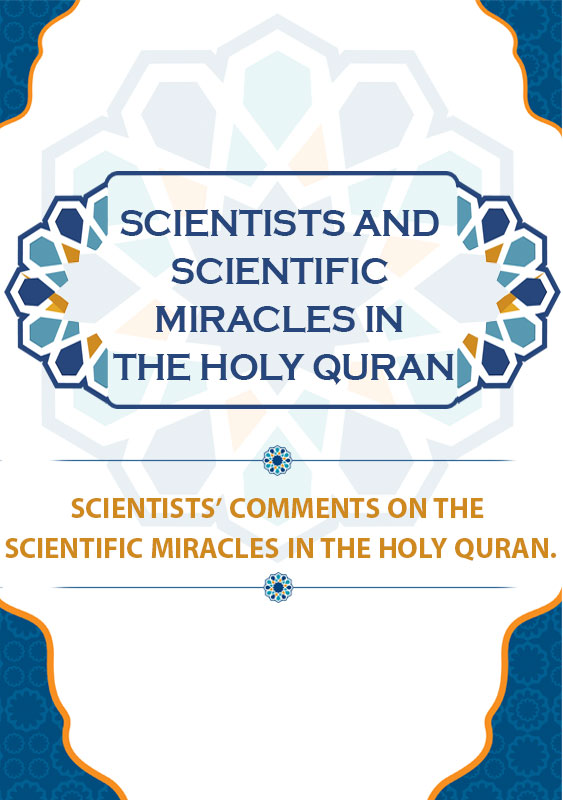 Scientists and Scientific Miracles in the Holy Quran
