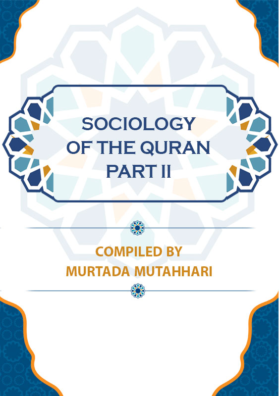 Sociology of the Quran Part II